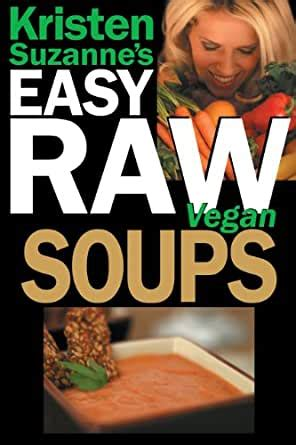 Buy [click] 11 Kristen Suzannes Easy Raw Recipe Ebooks - Vegan.