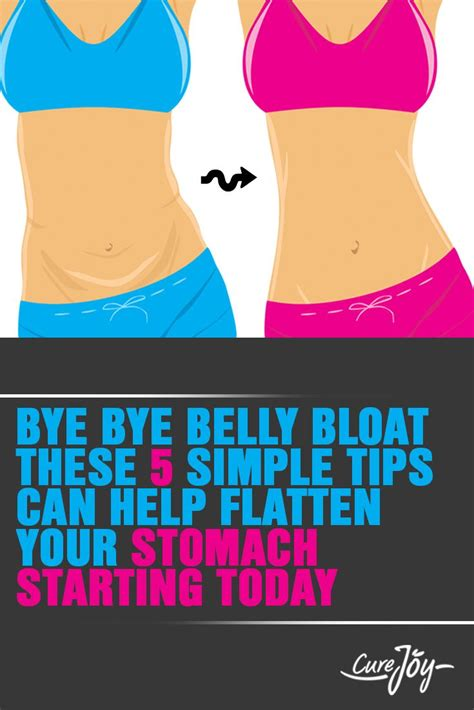 Bye Bye Belly Bloat: 7 Tips To Flatten Your Stomach.