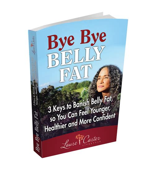 Bye-Bye Belly Fat - Laure Carter.