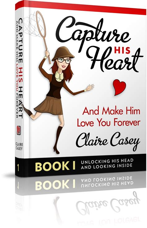 Capture His Heart And Make Him Love You Forever Digital.