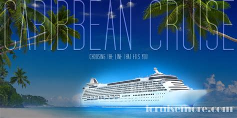 Caribbean Cruise: Choosing The Line That Fits You
