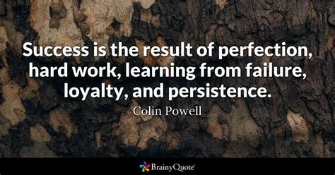 Colin Powell - Success Is The Result Of Perfection, Hard - Brainyquote.