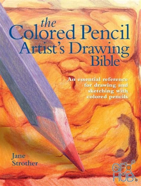 [pdf] Colored Pencil Artists Drawing Bible An Essential .