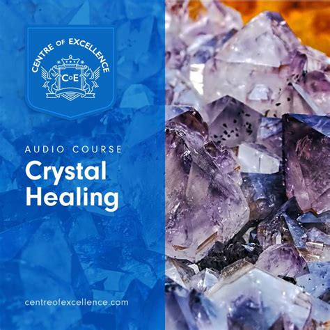 Crystal Healing Audio Course - Centre Of Excellence.