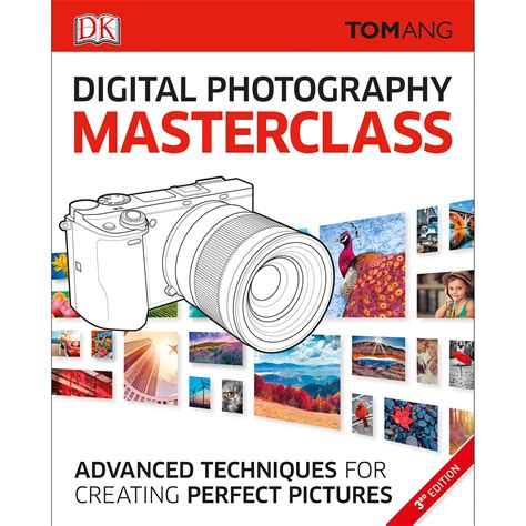Dk Publishing Book: Digital Photography Masterclass, 3rd - B&h.