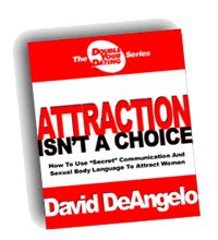 David Deangelo Attraction Isnt A Choice Review - Best Pua Training.