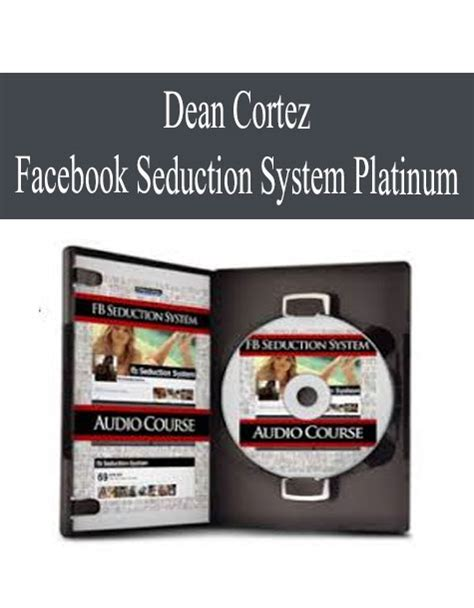 [click]dean Cortez   Facebook Seduction System Platinum .