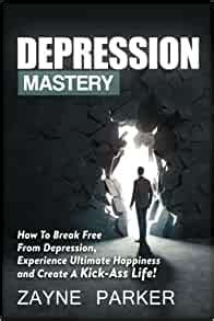 [pdf] Depression Mastery How To Break Free From Depression .