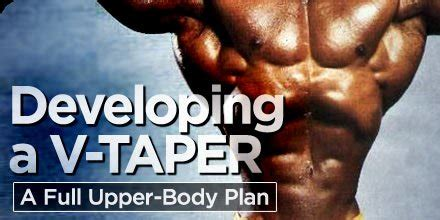 @ Developing A V-Taper A Full Upper Body Plan .