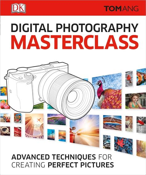 Digital Photography Masterclass By Tom Ang Penguin Random.