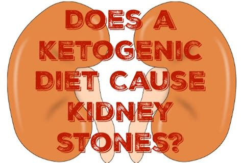 Does Ketogenic Diet Cause Kidney Stones