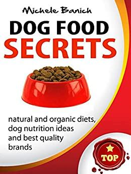 Dog Food Secrets By Michele Banich By Michele Banich - Goodreads.