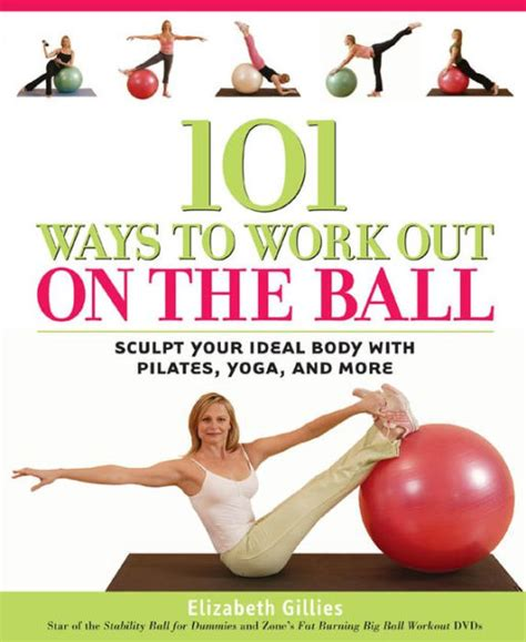 [pdf] Download 101 Ways To Work Out On The Ball Sculpt Your .
