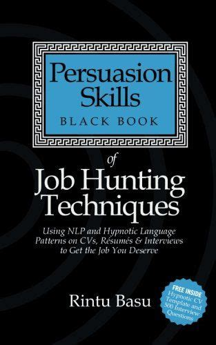 [pdf] Download Persuasion Skills Black Book Of Job Hunting .