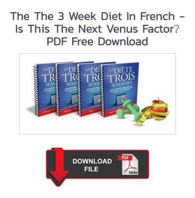 Download The 3 Week Diet In French - Is This The Next Venus Factor?.