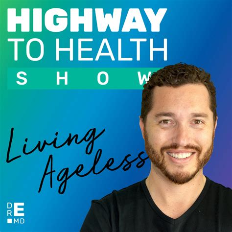 [click]dr E S Highway To Health Show Living Ageless Listen .