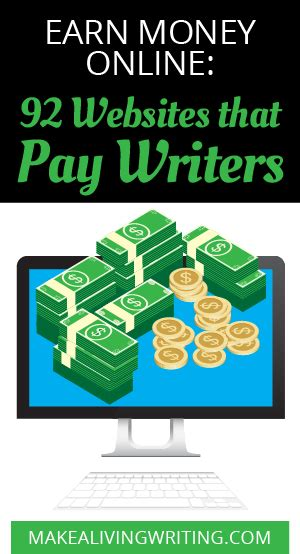 Earn Money Online: 92 Websites That Pay Writers $50+.