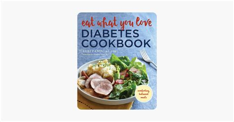 Eat What You Love Diabetes Cookbook Lori Zanini Nutrition.
