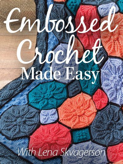 @ Embossed Crochet Made Easy - Anniescatalog Com.