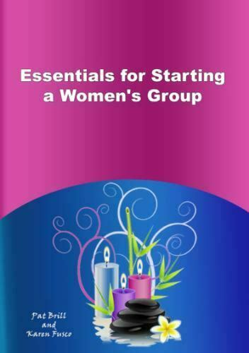 @ Essentials For Starting A Women S Group Pat Brill Karen .