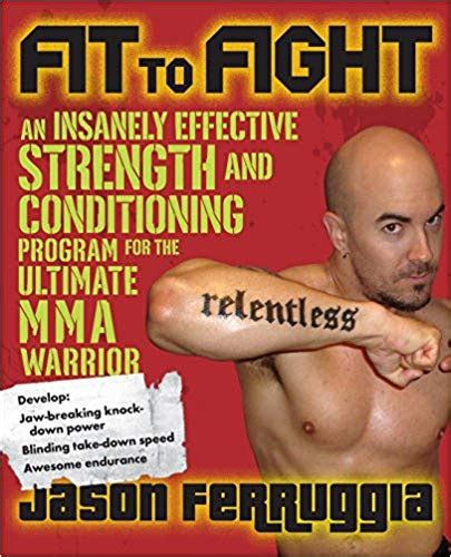 Fit To Fight: An Insanely Effective Strength And Conditioning Program.
