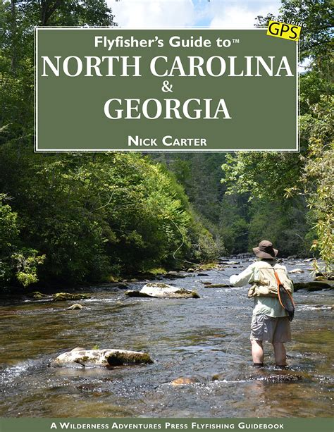 @ Flyfisher S Guide To North Carolina  Georgia Nick Carter .