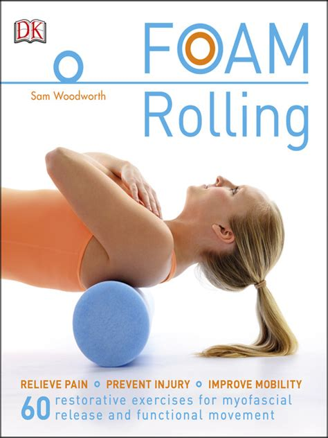 Foam Rolling: Relieve Pain - Prevent Injury - Improve Mobility; 60.