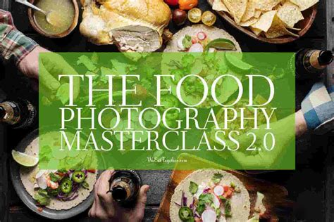 Food Photography Masterclass - We Eat Together.