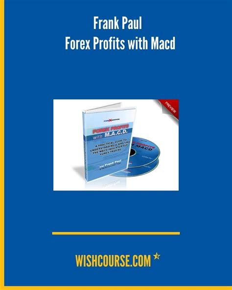 Forex Profits With Macd - With Frank Paul - Forexmentor.com.