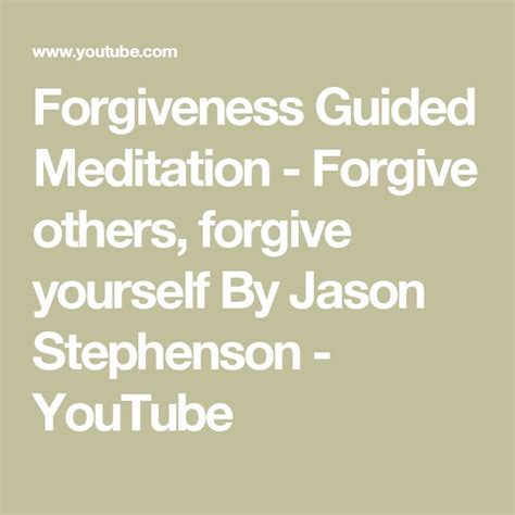 @ Forgiveness Guided Meditation - Forgive Others Forgive Yourself By Jason Stephenson.