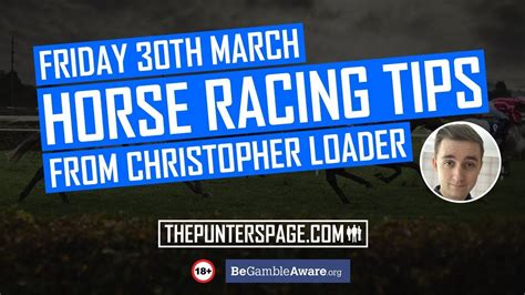 Free Horse Racing Tips Saturday 30th March Christopher Loader.