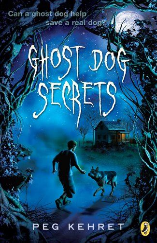 Ghost Dog Secrets By Peg Kehret Penguinrandomhouse.com.