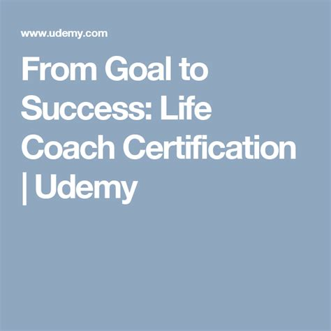 Goal Setting To Success: Life Coach Certification Accredited Udemy.
