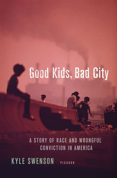 [pdf] Good Kids Bad City A Story Of Race And Wrongful Conviction .
