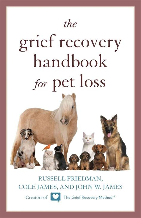 [click]grief Recovery Handbook For Pet Loss - The Grief Recovery .
