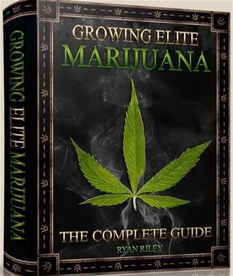 [pdf] Growing Elite Marijuana - The Complete Guide Pdf Ebook.