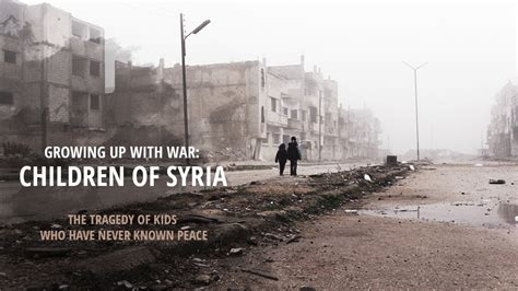 @ Growing Up With War Children Of Syria The Tragedy Of Kids Who Have Never Known Peace .