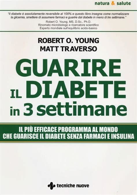 Guarire Il Diabete In 3 Settimane - Matt Traverso, Robert O. Young.