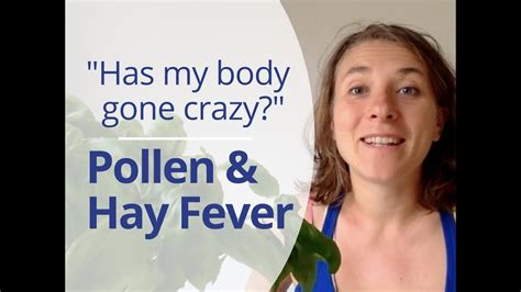 [click]has My Body Gone Crazy - Hay Fever Pollen Ragweed Allergies.