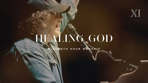 [click]healing God - Eleventh Hour Worship  Behold.