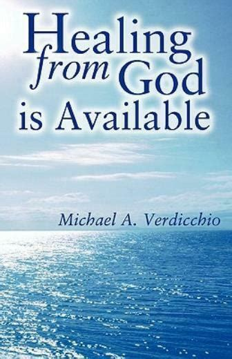 [pdf] Healing From God Is Available - Michael A Verdicchio.