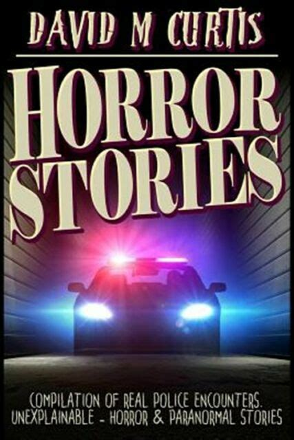 [pdf] Horror Stories Compilation Of Real Police Encounters .