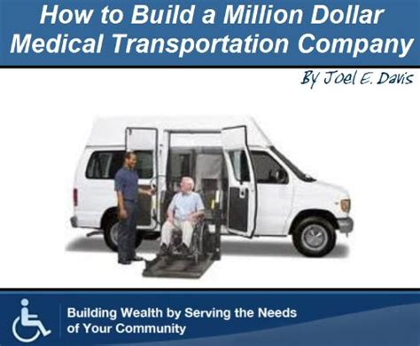 @ How To Build A Million Dollar Medical Transportation Company.