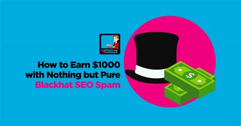 How To Earn $1,000 With Nothing But Pure Blackhat Seo Spam.