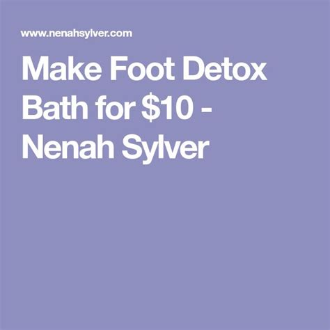 [pdf] How To Make A Foot Detox Bath For 10 - Nenah Sylver.