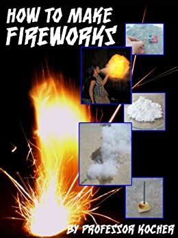 [pdf] How To Make Fireworks By Professor Kocher.