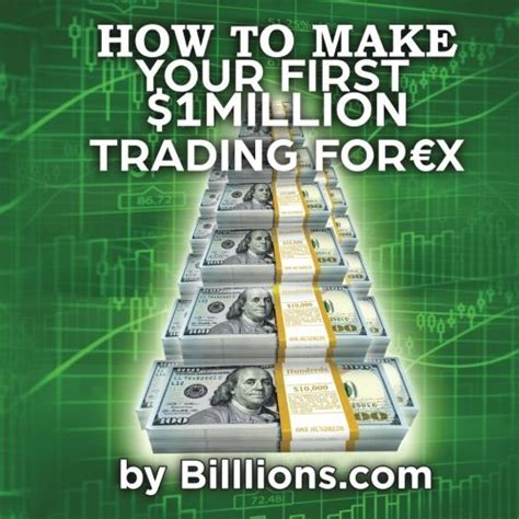 [pdf] How To Make Your First One Million Dollars Trading Forex .