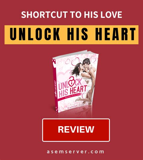 How To Unlock His Heart And Never Lose Him - A Review.