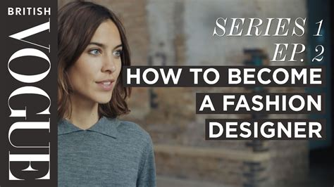 @ How To Become A Fashion Designer With Alexa Chung  S1 E2  Future Of Fashion  British Vogue.