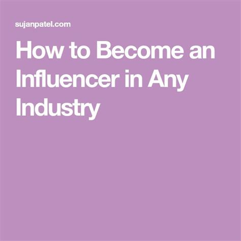 [click]how To Become An Influencer In Any Industry - Sujanpatel Com.